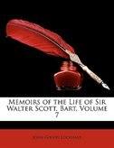 Memoirs of the Life of Sir Walter Scott, Bart, Volume 7