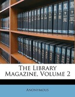 The Library Magazine, Volume 2