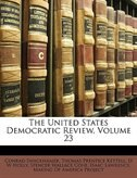 The United States Democratic Review, Volume 23