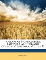 Journal of Horticulture, Cottage Gardener and Country Gentlemen, Volume 33