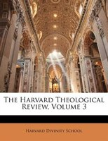 The Harvard Theological Review, Volume 3