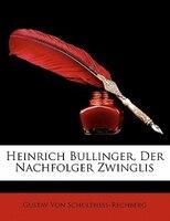 Heinrich Bullinger, Der Nachfolger Zwinglis