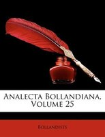 Analecta Bollandiana, Volume 25