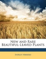 New and Rare Beautiful-Leaved Plants