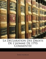 La Déclaration Des Droits De L'homme De 1793: Commentée