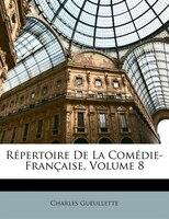 Répertoire De La Comédie-Française, Volume 8