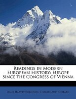 Readings in Modern European History: Europe Since the Congress of Vienna