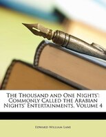 The Thousand and One Nights': Commonly Called the Arabian Nights' Entertainments, Volume 4