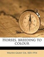 Horses, breeding to colour