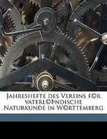 Jahreshefte Des Vereins F(c)r Vaterl(c)thndische Naturkunde In W(c)rttemberg Volume 15