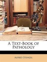 A Text-book Of Pathology - Alfred Stengel