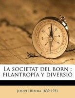 La societat del born: filantropía y diversió