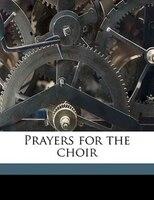 Prayers For The Choir