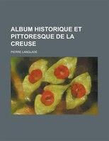 Album Historique Et Pittoresque De La Creuse