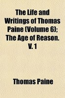 The Life And Writings Of Thomas Paine Volume 6