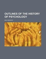 Outlines Of The History Of Psychology