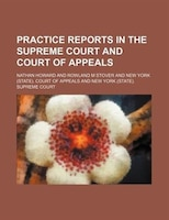 Practice Reports In The Supreme Court And Court Of Appeals (volume 45)