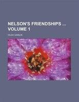 Nelson's Friendships  Volume 1