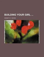 Building Your Girl