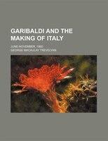 Garibaldi And The Making Of Italy; June-november, 1860