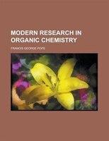Modern Research In Organic Chemistry