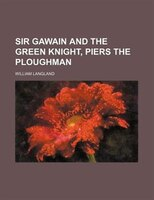 Sir Gawain and the Green knight, Piers the Ploughman