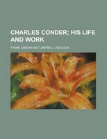 Charles Conder; His Life And Work