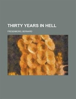 Thirty Years In Hell