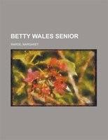 Betty Wales Senior