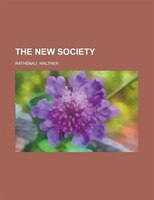The New Society - Walther Rathenau