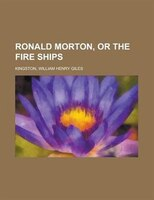 Ronald Morton, Or The Fire Ships