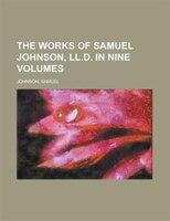The Works Of Samuel Johnson, Ll.d. In Nine Volumes