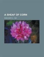 A Sheaf Of Corn