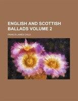 English and Scottish ballads Volume 2