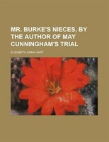 Mr. Burke's nieces, by the author of May Cunningham's trial