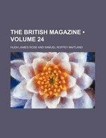 The British Magazine (volume 24)