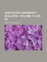 Ohio State University Bulletin (volume 13, No. 28)