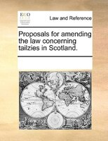 Proposals For Amending The Law Concerning Tailzies In Scotland. - See Notes Multiple Contributors