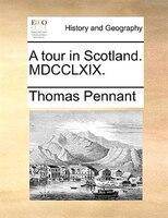 A Tour In Scotland. Mdcclxix. - Thomas Pennant