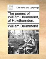 The Poems Of William Drummond, Of Hawthornden. - William Drummond