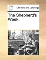 The Shepherd's Week. - See Notes Multiple Contributors