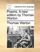Poems. A New Edition By Thomas Warton. - Thomas Warton