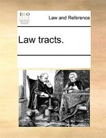 Law Tracts. - See Notes Multiple Contributors