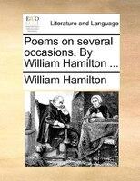 Poems On Several Occasions. By William Hamilton ... - William Hamilton