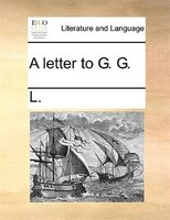 A Letter To G. G. - L.