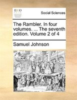 The Rambler. In Four Volumes. ... The Seventh Edition. Volume 2 Of 4 - Samuel Johnson