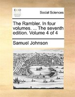 The Rambler. In Four Volumes. ... The Seventh Edition. Volume 4 Of 4 - Samuel Johnson