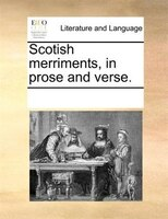 Scotish Merriments, In Prose And Verse. - See Notes Multiple Contributors