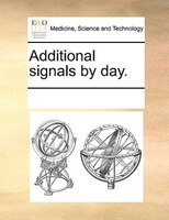 Additional Signals By Day. - See Notes Multiple Contributors