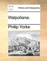 Walpoliana. - Philip Yorke